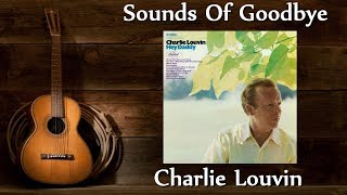 Charlie Louvin - Sounds Of Goodbye