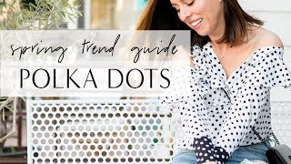 How to Wear POLKA DOTS I Spring Trend Guide