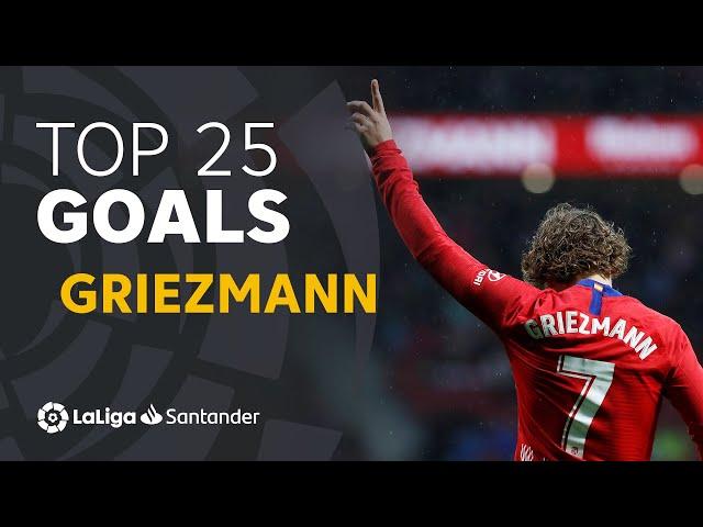 TOP 25 GOALS Antoine Griezmann en LaLiga Santander