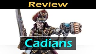 New Astra Militarum Cadian Review