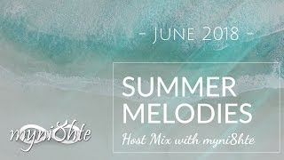 Summer Melodies - June 2018 Host Mix with myni8hte [Best Melodic Progressive House/Trance Mix]