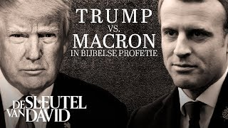 Trump vs. Macron in Bijbelse profetie