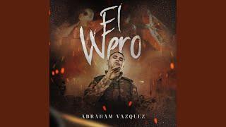 Abraham Vazquez - El Wero