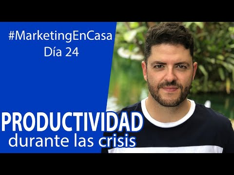 #MarketingEnCasa | PRODUCTIVIDAD durante las crisis con Juanmi Oliveros