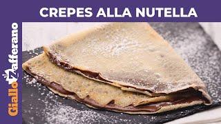 CREPES ALLA NUTELLA: Ricetta Perfetta!