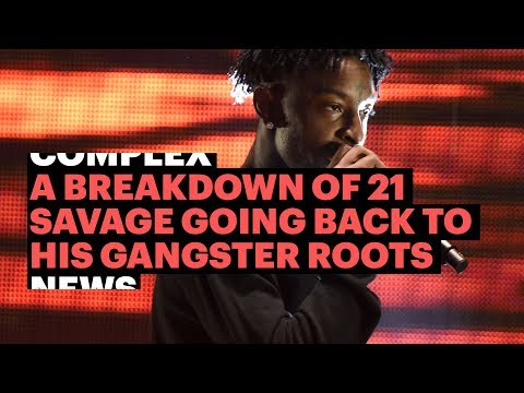 A Breakdown of 21 Savage Going Back to His Gangster Roots