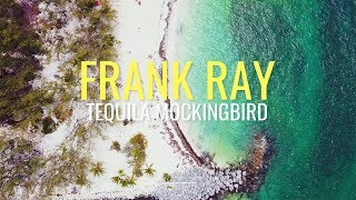 Frank Ray - Tequila Mockingbird ( Official Music Video )