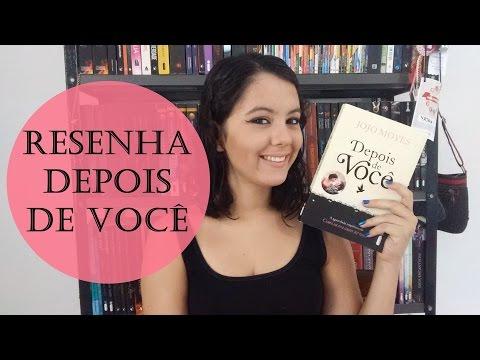 DEPOIS DE VOCÊ, Jojo Moyes   Resenhas   A Coruja Literária