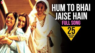 Hum To Bhai Jaise Hain - Full Song | Veer-Zaara | Preity Zinta