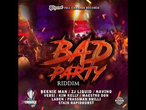 Bad Party Riddim Mix (Full  Aug 2018) Feat. Beenie Man  ZJ Liquid  Laden  Navino  Versi