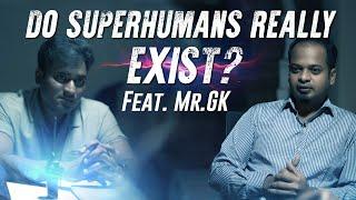 Do Superhumans really exist? | Feat. Mr.GK | LMES