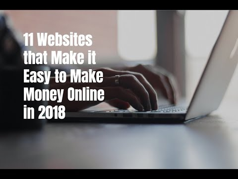 11 Websites that Make it Easy to Make Money Online in 2018