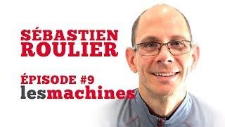 Épisode 9 - Sébastien Roulier