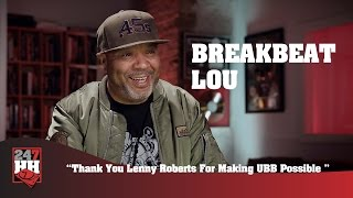BreakBeat Lou - Lenny Roberts Made Ultimate Breaks & Beats Possible (247HH Exclusive)