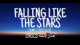 James Arthur Falling Like The Stars Lyrics مترجمة عربي