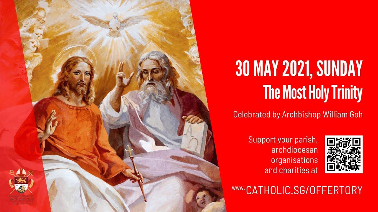 Catholic Sunday Mass Singapore 30 May 2021 Today Live Online - Sunday, The Most Holy Trinity 2021