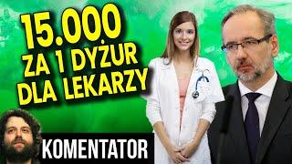 """15 000 zł Dla Lekarzy za 1 Dyżur! Jak PIS Marnuje Pieniądze """"Na Zarazę"""" –"""