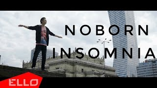 Noborn - Insomnia / ELLO UP^ /