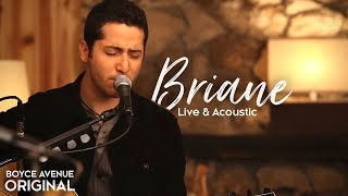 Boyce Avenue - Briane (Live & Acoustic)(Original Song) on Spotify & Apple