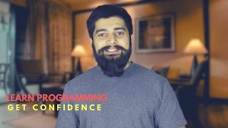 How to learn programming and get confidence in it