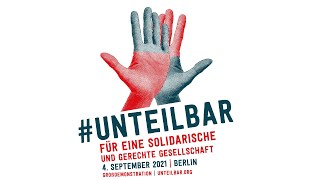 Live: #unteilbar – Für eine solidarische und gerechte Gesellschaft – Großdemonstration 4.9.2021