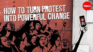 How to turn protest into powerful change – Eric Liu