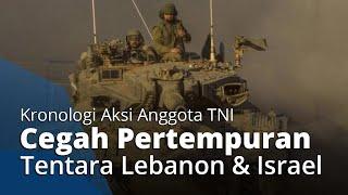 Detik-detik Aksi Anggota TNI Cegah Pertempuran Tentara Lebanon dan Israel, Begini Kronologinya