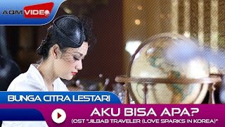 Bunga Citra Lestari - Aku Bisa Apa (OST. Jilbab Traveler: Love Sparks in Korea) | Official Video