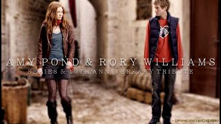 Amy Pond & Rory Williams | Series 5: 10th Anniversary Tribute [Doctor Who]