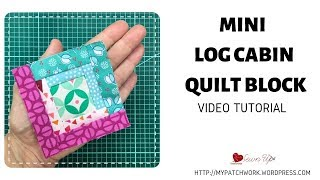 Mini Log Cabin Quilt Block - 3 Inch Block