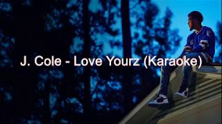 J. Cole   Love Yourz (Karaoke)
