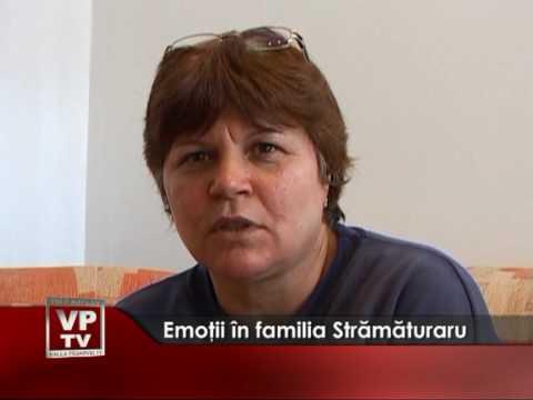 Emoţii în familia Strămăturaru