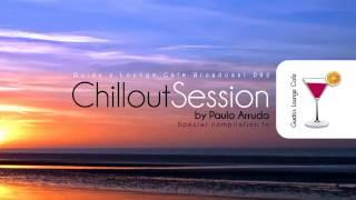 Chillout Session by DJ Paulo Arruda – Guido's Lounge Café Broadcast 92