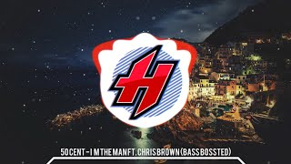 50 Cent - I'm The Man ft. Chris Brown (Bass Boosted)