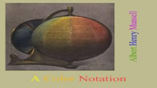Color Notation | Albert Henry Munsell | Art, Design & Architecture | Audiobook | English | 1/2