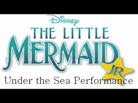 Little Mermaid Jr - Under the Sea Performance