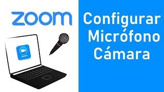Configurar Audio y Video en Zoom