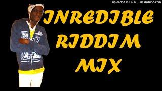Incredible Riddim Mix (RUMBLE PRODUCTIONS)- ZJ KEYZZAH