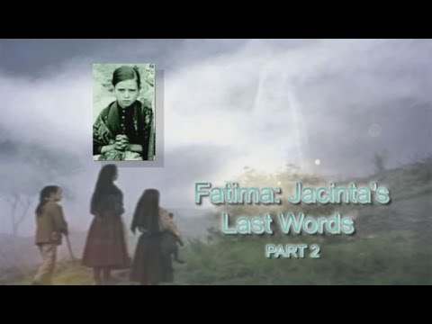 Jacinta's Last Words - Part 2