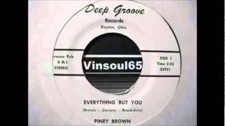 Piney Brown - Everything But You