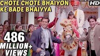 Chhote Chhote Bhaiyon Ke Bade Bhaiyya - Hum Saath Saath