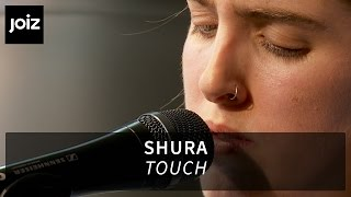 Shura   Touch (live At Joiz)