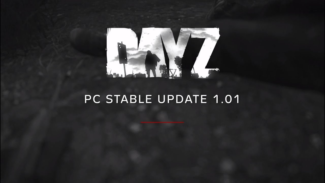 DayZ | PC Stable Update 1 01 | Blog | Bohemia Interactive