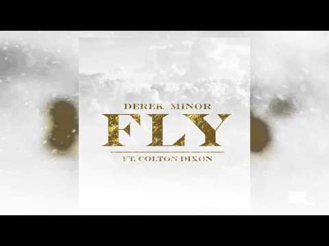 Derek Minor - Fly (feat. Colton Dixon)
