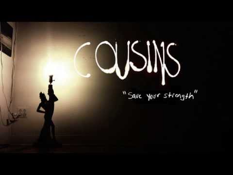 """COUSINS - """"SAVE YOUR STRENGTH"""" (2013)"""