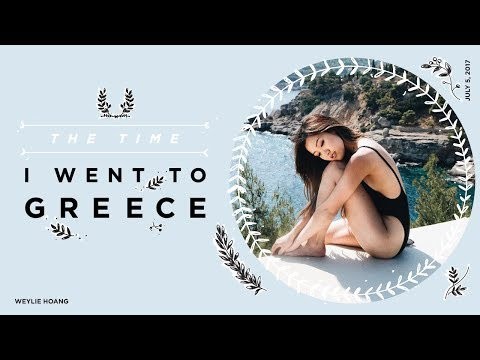 The Time I Went to Greece | ilikeweylie