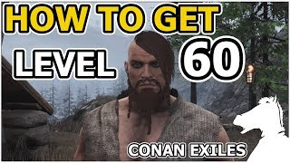How to get Level 60 OR LEVELING GUIDE   CONAN EXILES