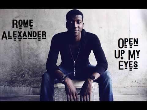 Rome Alexander – Open Up My Eyes (Audio): Music