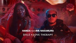 Hamza   Dale X Love Therapy Feat. Aya Nakamura (Clip Officiel)