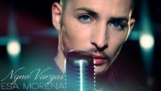 Nyno Vargas   Esa Morena (Videoclip Oficial)